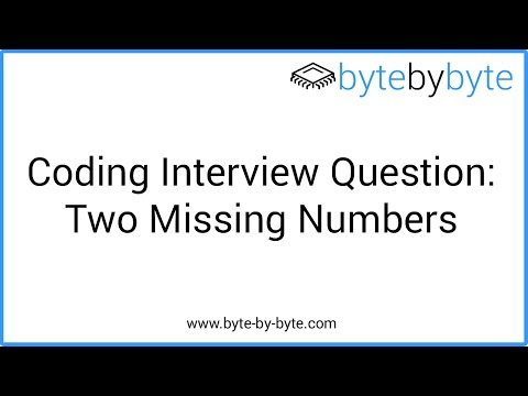 Interview Question: Two Missing Numbers