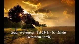 2raumwohnung - Bei Dir Bin Ich Schön (Westbam Remix)