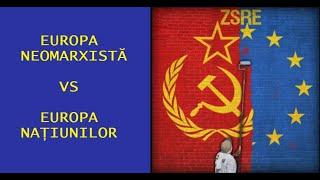 Europa Neomarxistă vs Europa Națiunilor - cu Gen. Mircea Chelaru