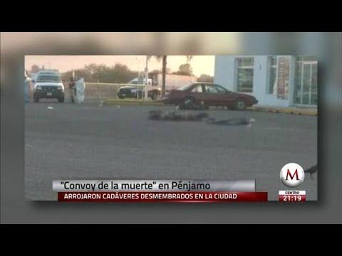 Convoy arroja cadáveres desmembrados en Pénjamo, Guanajuato