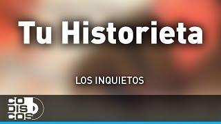 Tu Historieta, Los Inquietos - Audio