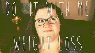 Do It With Me Weight Loss - Out of Practice