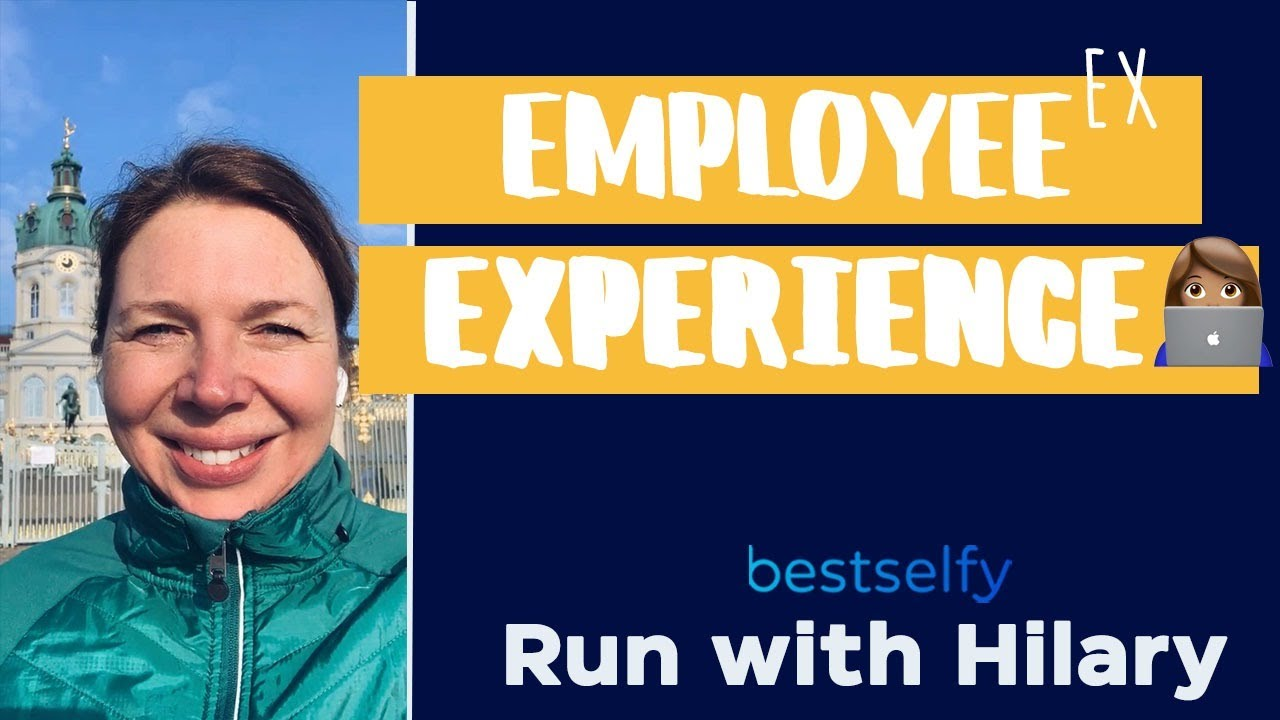 Run with Hilary (Episode #13): Employee Experience (EX)