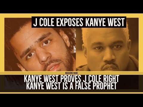 J Cole EXPOSES Kanye West and Kanye West Proves J Cole Right He is a FALSE PROPHET
