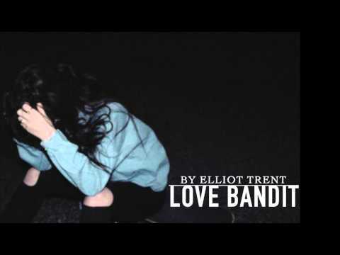 Elliot Trent - Love Bandit