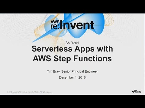 AWS re:Invent 2016: NEW LAUNCH! Serverless Apps with AWS Step Functions (SVR201)