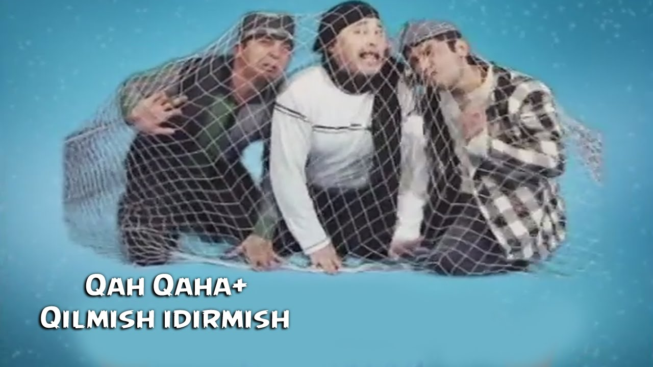 Qah Qaha+ - Qilmish qidirmish 2015