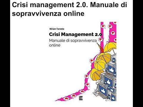 Crisis Management 2.0 Manuale di sopravvivenza Online