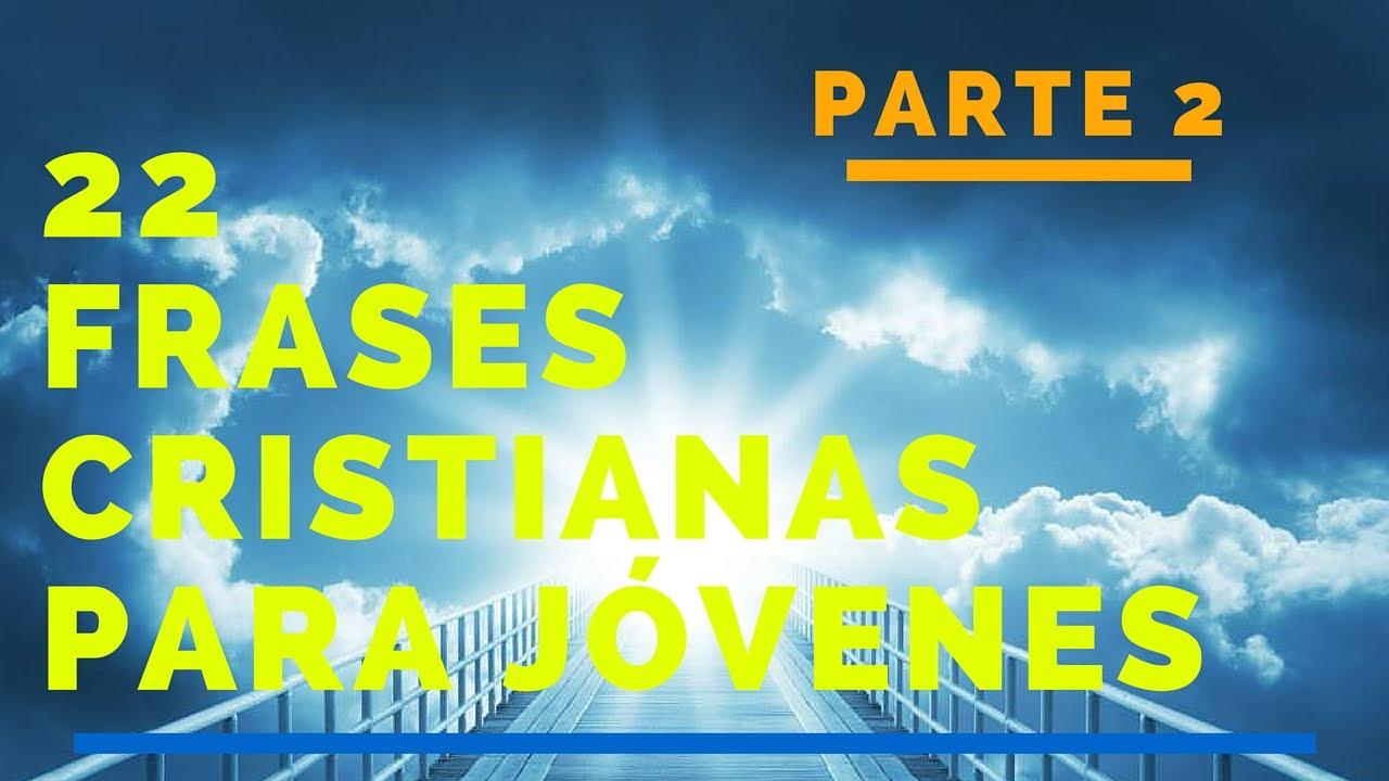 Frases Cristianas Para Jovenes - Parte 2