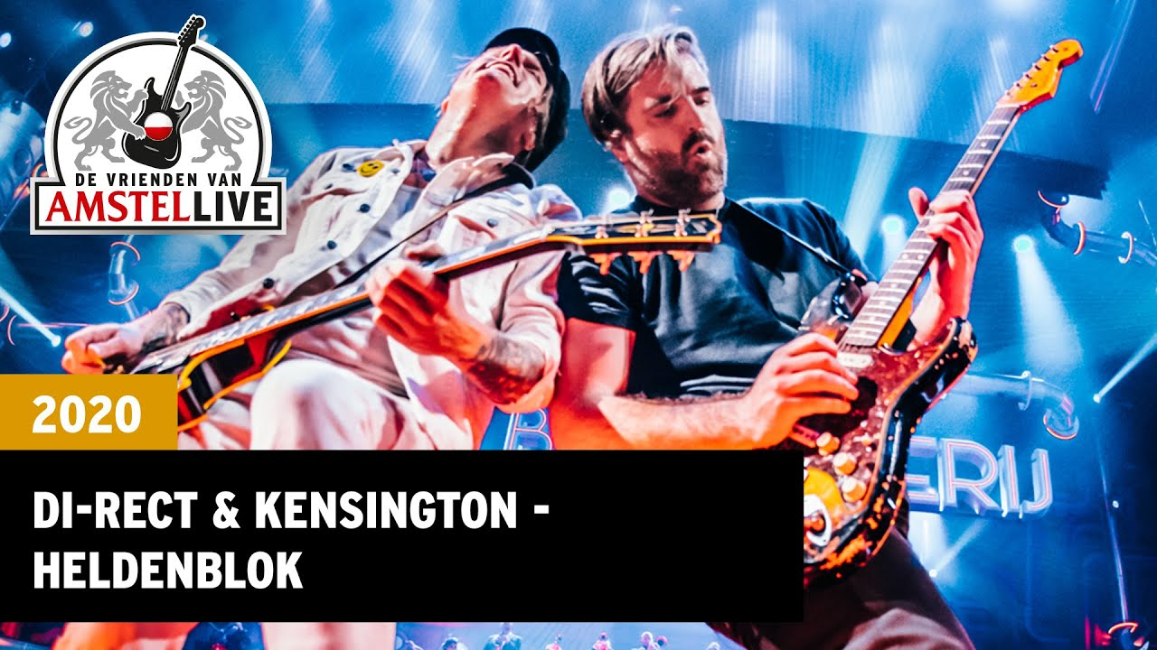 Di Rect Kensington Heldenblok 2020 Vrienden Van Amstel Live Youtube