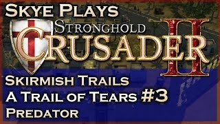 Stronghold Crusader 2 ► A Trail of Tears - Mission 3 - Predator ◀ Skirmish Trail