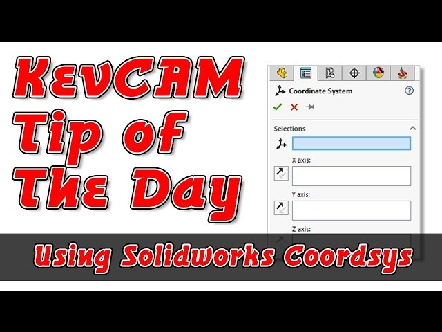 Tip of the Day - Using SolidWorks Coordsys