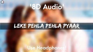 Leke Pehla pehla Pyaar - 8D Audio   Jassie Gill and Simar Kaur   Happy Raikoti   Avvy Sra  