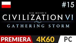 Civilization 6: Gathering Storm PL ⚡️ odc.15 (#15 DLC)  Cisza przed burzą...chyba!