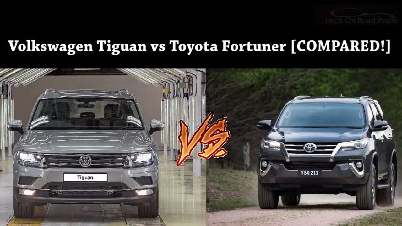 volkswagen tiguan vs toyota fortuner comparison specs price