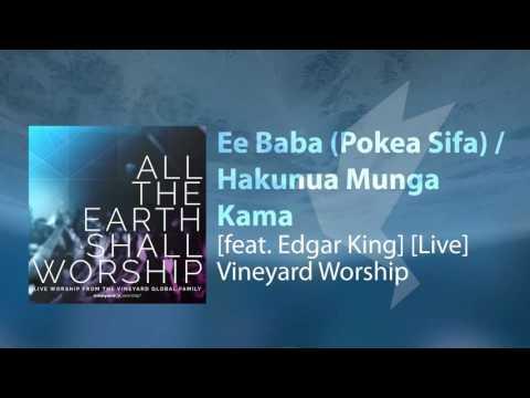 Ee Baba (Pokea Sifa) / Hakunua Munga Kama [feat. Edgar King] [Live] - Vineyard Worship