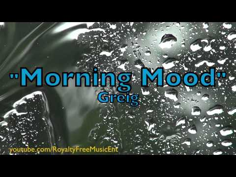 """Morning Mood"" by Greig (Royalty-Free Music)"