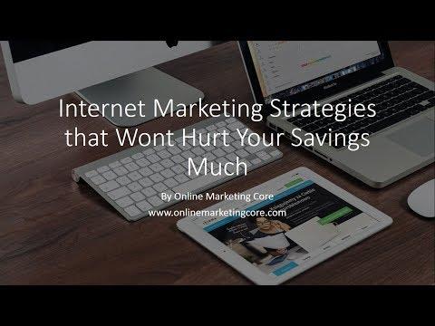 Internet Marketing: Internet Marketing Strategies that Wont Hurt Your Savings Much