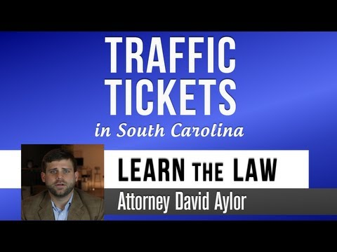 How to Handle Traffic Tickets in South Carolina   Charleston Attorney David Aylor