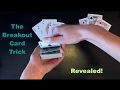 The Breakout: Advanced Card Trick Tutorial!