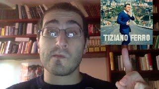 Tiziano Ferro - Il Mestiere della Vita: la recensione di Ziomuro