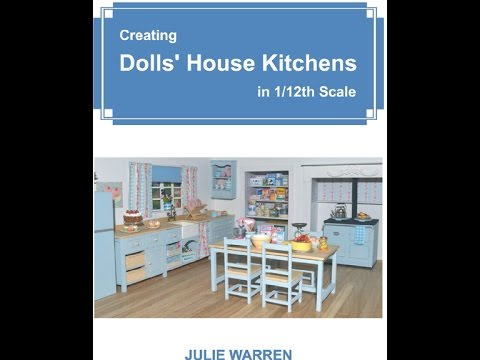Creating Dolls' House Kitchens in 112th Scale by Julie Warren  A book