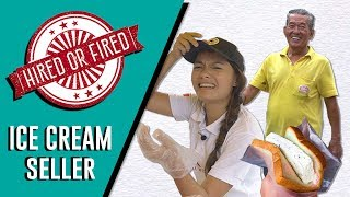 Hired or Fired: Ice Cream Seller For A Day