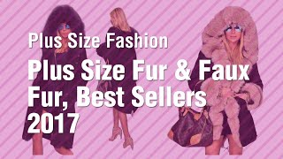 Plus Size Fur & Faux Fur, Best Sellers 2017 // Plus Size Fashion