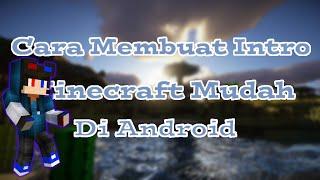 Cara Membuat Intro Minecraft Di Android Dengan Mudah [TUTORIAL]