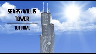 Sears/Willis Tower Minecraft Tutorial