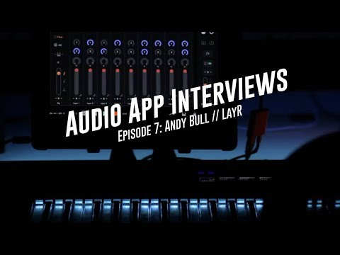 Audio Dev Interview, Ep7: Andy Bull, creator of LayR iOS Synth