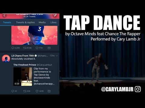 Tap Dance by Chance The Rapper (Dance Performance)
