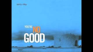 Terry Riley - You