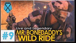 XCOM 2: Live and Legendary #9 - MR. BONEDADDY'S WILD RIDE