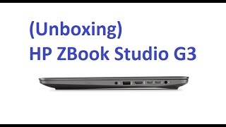 unboxing hp zbook studio g3 en franais dballage