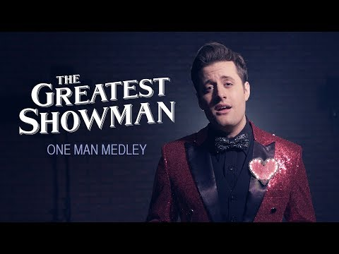 The Greatest Showman - One Man Medley -...
