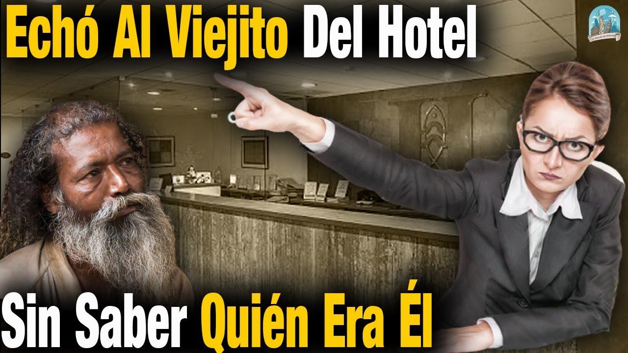 La Encargada Del Hotel Sacó Al Viejito Aparentemente Vagabundo. Cuando Sabe Quién es Entra En Llanto