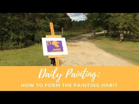 Daily Painting: How to form the painting habit