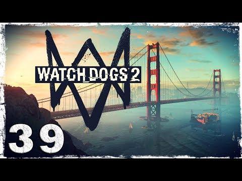 """Смотреть прохождение игры Watch Dogs 2. #39: """"Галилей"""""""