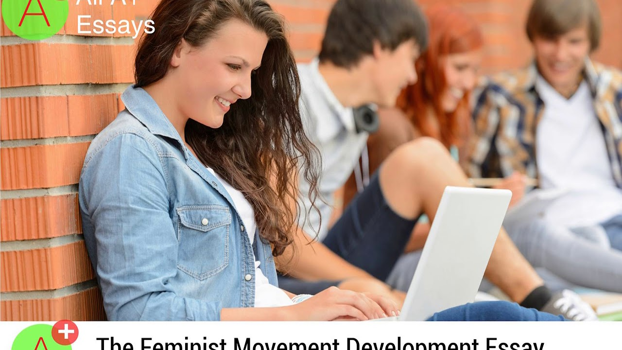 Buy Essay Papers The Feminist Movement Development Essay  Aaytzph Health Education Essay also Apa Essay Papers The Feminist Movement Development Essay  Aaytzph  Youtube Science Development Essay