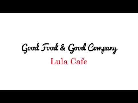 GFGC ll Lula Cafe