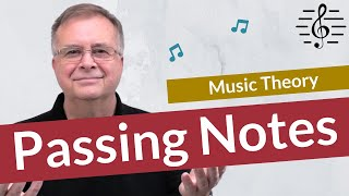 Passing Notes (Non-Harmonic Tones) - Music Theory