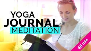 Healing Yoga, Journaling & Meditation Routine (45-mins) | Journaling Prompts | Daily Yoga Routine