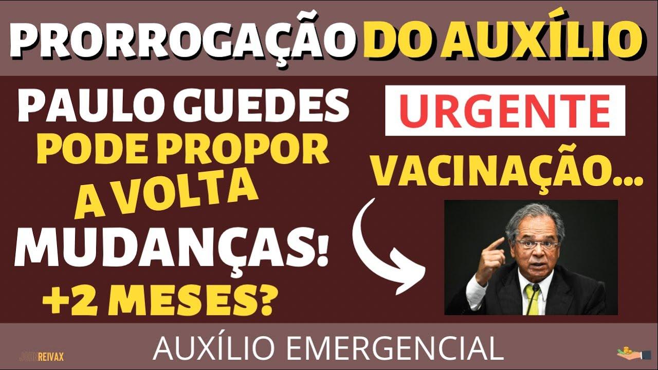 PRORROGAÇÃO do Auxílio Emergencial 2021 Mudanças! | Ministro Paulo Guedes Pode Propor +2 Meses?