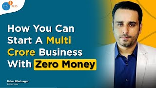 BUSINESS Ideas You Can Start & Scale with NO MONEY | Rahul Bhatnagar | Josh Talks