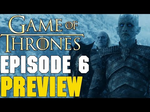 Game Of Thrones Season 7 Episode 6 Preview Breakdown