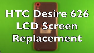 htc desire 626 screen replacement how to change