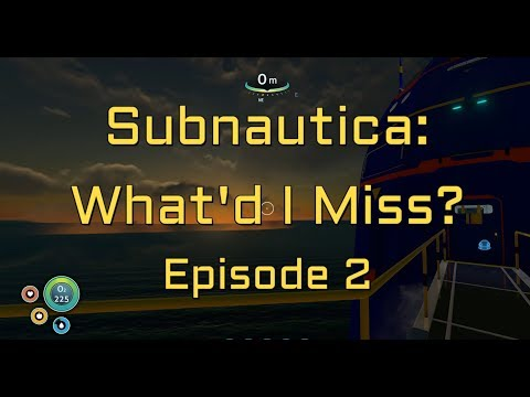 Subnautica: What'd I Miss? Episode 2