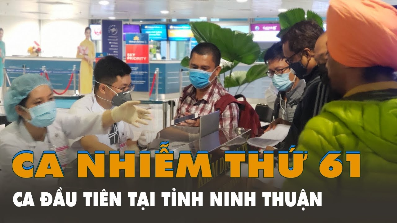 Bệnh nhân COVID-19 thứ 61, ca đầu tiên ở Ninh Thuận