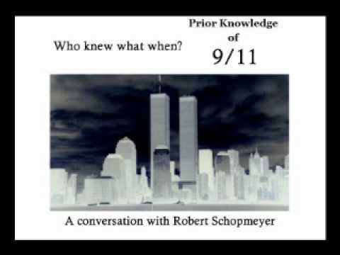 Conversation with Robert Schopmeyer - Prior Knowledge of 9/11: Who knew what when?